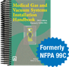 Medical Gas and Vacuum Systems Installation Handbook, 2012 Edition