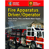 Fire Apparatus Driver/Operator: Pump, Aerial, Tiller and Mobile Water Supply, Second Edition