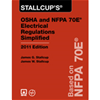 Stallcup's OSHA and NFPA 70E Electrical Regulations Simplified, 2010 Edition
