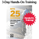 NFPA 25 Hands-on Inspection, Testing and Maintenance of Water Based Fire Protection Systems (2017) 3-Day Training