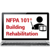 Applying NFPA 101 to Building Rehabilitation Projects Live Virtual Training
