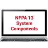 2019 NFPA 13: System Components Online Training
