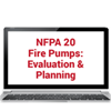 2019 NFPA 20: Stationary Fire Pumps - Evaluation and Planning Online Training