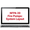 2019 NFPA 20: Stationary Fire Pumps – System Layout Online Training