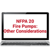 2019 NFPA 20: Stationary Fire Pumps – Other Considerations Online Training