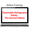 Flammable Refrigerants Safety Training—Fire Service Edition Online Training