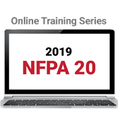 NFPA 20, Installation of Stationary Pumps for Fire Protection (2019) Online Training Series
