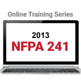 NFPA 241: Safeguarding Construction, Alteration, and Demolition Operations (2013) Online Training Series