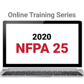 NFPA 25: Inspection, Testing, and Maintenance of Water-Based Fire Protection Systems (2020) Online Training Series