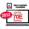 2012 NFPA 70E®: Standard for Electrical Safety in the Workplace  Self-Guided Online Courses
