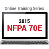 NFPA 70E: Standard for Electrical Safety in the Workplace (2015) Online Training Series