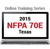 NFPA 70E: Standard for Electrical Safety in the Workplace (2015) Online Training Series - TX Edition