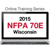 NFPA 70E: Standard for Electrical Safety in the Workplace (2015) Online Training Series - WI Edition