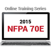 2015 NFPA 70E Online Training Series