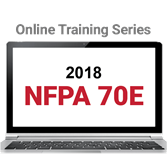 NFPA 70E, Standard for Electrical Safety in the Workplace (2018) Online Training Series