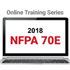 2018 NFPA 70E Online Training Series