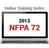NFPA 72: National Fire Alarm and Signaling Code (2013) Online Training Series