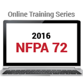 NFPA 72: National Fire Alarm and Signaling Code (2016) Online Training Series