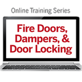 NFPA 80 (2016) Balancing Safety and Security with Fire Doors, Dampers and Door Locking Online Training Series