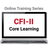 CFI-II Core Learning Online Training Series