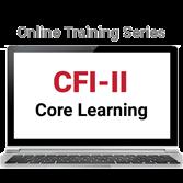 CFI-II Core Learning Online Training Series