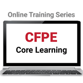 CFPE Core Learning Online Training Series