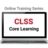 CLSS Core Learning Online Training Series