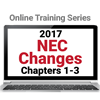 NFPA 70: Changes to the NEC 2017 Edition - Chapters 1-3 Online Training