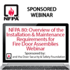 NFPA 80: Overview of the Installation and Maintenance Requirements for Fire Door Assemblies Webinar