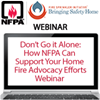 Don't Go it Alone: How NFPA Can Support Your Home Fire Sprinkler Advocacy Efforts Webinar