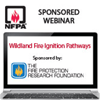 Wildland Fire Ignition Pathways Webinar