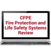 CFPE Fire Protection and Life Safety Systems Review Online Training