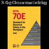 NFPA 70E (2018) Classroom Training