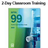NFPA 99, Health Care Facilities Code (2021) 2-Day Classroom Training