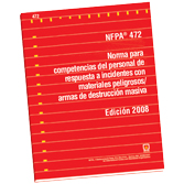 NFPA 472: Standard for Competence of Responders to Hazardous Materials/WMD Incidents