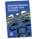 NFPA® Guide to Electrical Systems in Health Care Facilities