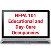 NFPA 101 Focus on Educational and Day-Care Occupancies (2018) Online Training