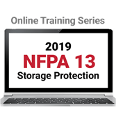 NFPA 13 Storage Protection Requirements and Assessment (2019) Online Training Series