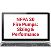 2019 NFPA 20: Stationary Fire Pumps – Sizing and Performance Online Training