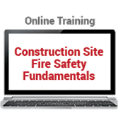 Construction Site Fire Safety Fundamentals Online Training
