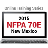 NFPA 70E: Standard for Electrical Safety in the Workplace (2015) Online Training Series - NM Edition