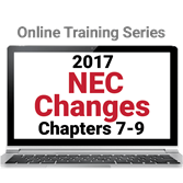 2017 NEC Changes: Chapters 7-9 Online Training